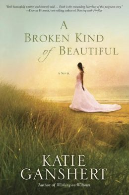 A Broken Kind of Beautiful: A Novel