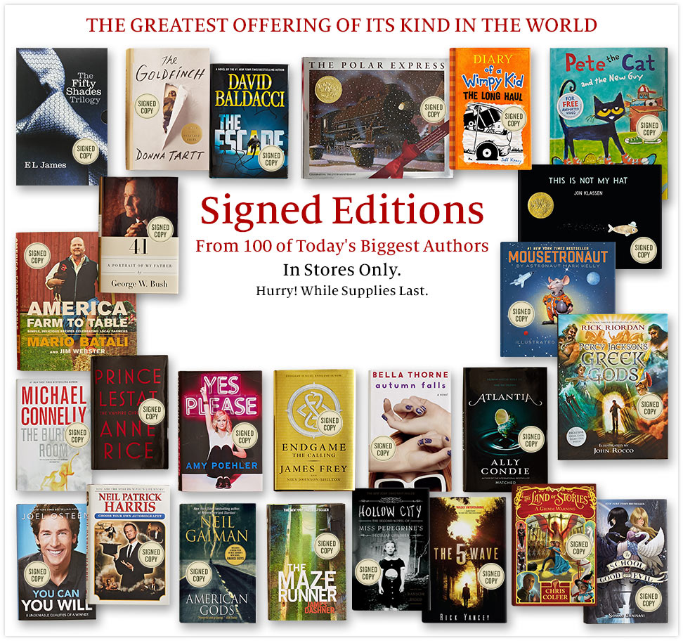 The Greatest Offering Of Its Kind In The World - Signed Editions From 100 of Today's Biggest Authors. In Stores Only. Hurry! While Supplies Last.