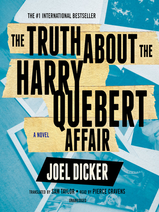 The Truth About The Harry Quebert Affair : truth, about, harry, quebert, affair, Truth, About, Harry, Quebert, Affair, OverDrive@PITT, Popular, Listening, Reading, Collection