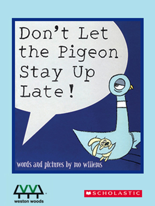 Don't Let the Pigeon Stay Up Late! - New York Public Library - OverDrive