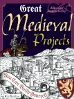 Cover of Great Medieval Projects