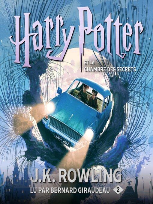 Harry Potter Et La Chambre Des Secrets J. K. Rowling : harry, potter, chambre, secrets, rowling, Harry, Potter, Chambre, Secrets, Angeles, Public, Library, OverDrive