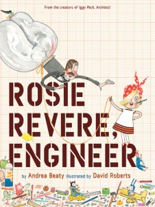 Cover image for Rosie Revere, Engineer