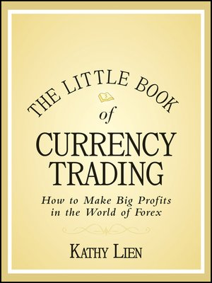 The Little Book of Currency Trading by Kathy Lien  OverDrive Rakuten OverDrive eBooks