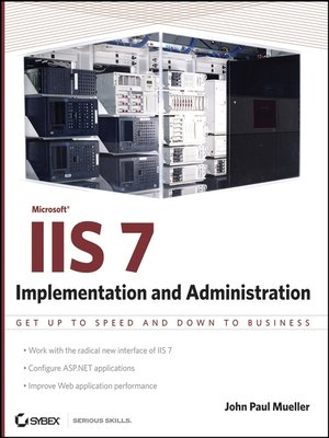 Microsoft IIS 7 Implementation and Administration by John