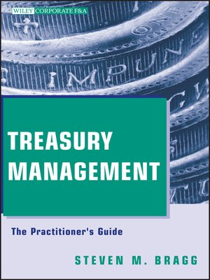 Treasury Management by Steven M Bragg  OverDrive