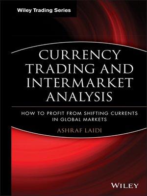 Currency Trading and Intermarket Analysis by Ashraf Ladi  OverDrive Rakuten OverDrive
