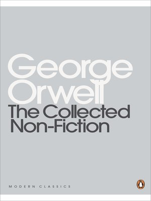 The Collected Non-Fiction by George Orwell · OverDrive