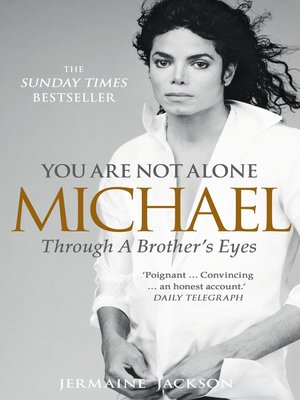 You Are Not Alone Michael Jackson : alone, michael, jackson, Alone, Jermaine, Jackson, OverDrive:, Ebooks,, Audiobooks,, Videos, Libraries, Schools