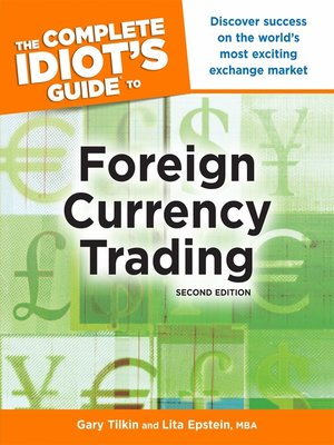 The Complete Idiots Guide to Foreign Currency Trading by Gary Tilkin  OverDrive Rakuten