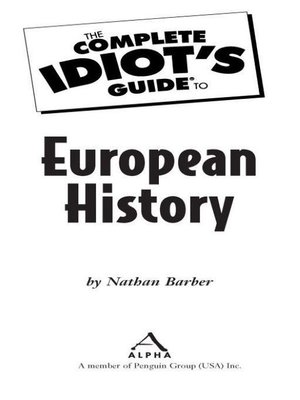 The Complete Idiot's Guide to European History by Nathan