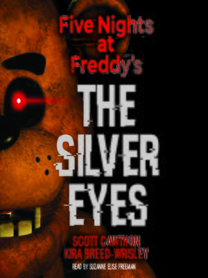 Five Nights At Freddy's: The Silver Eyes : nights, freddy's:, silver, Silver, Scott, Cawthon, OverDrive:, Ebooks,, Audiobooks,, Videos, Libraries, Schools