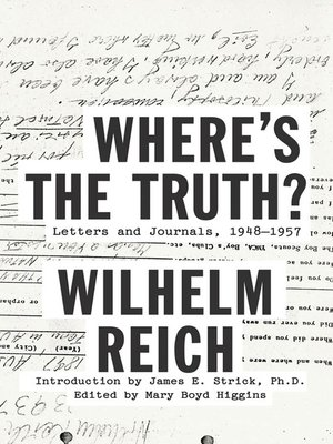 Where's the Truth? by Wilhelm Reich · OverDrive: ebooks