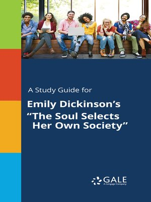 The Soul Selects Her Own Society Analysis : selects, society, analysis, Study, Guide, Emily, Dickinson's, Selects, Society