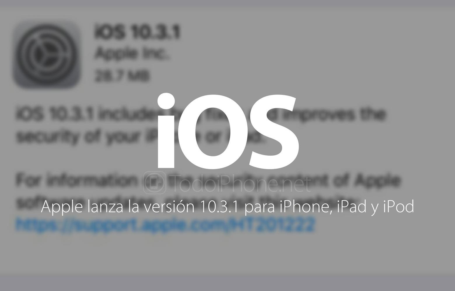 iOS 10.3.1 disponible para iPhone y iPad (Enlaces de