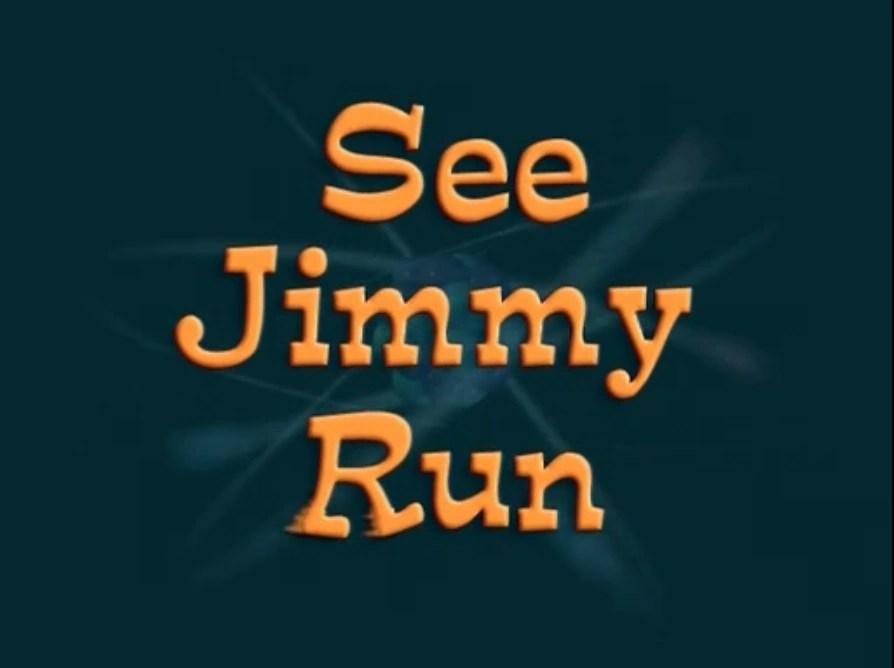 See Jimmy Run Jimmy Neutron Wiki