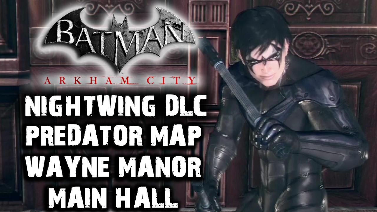 Video Batman Arkham City Nightwing DLC Wayne Manor