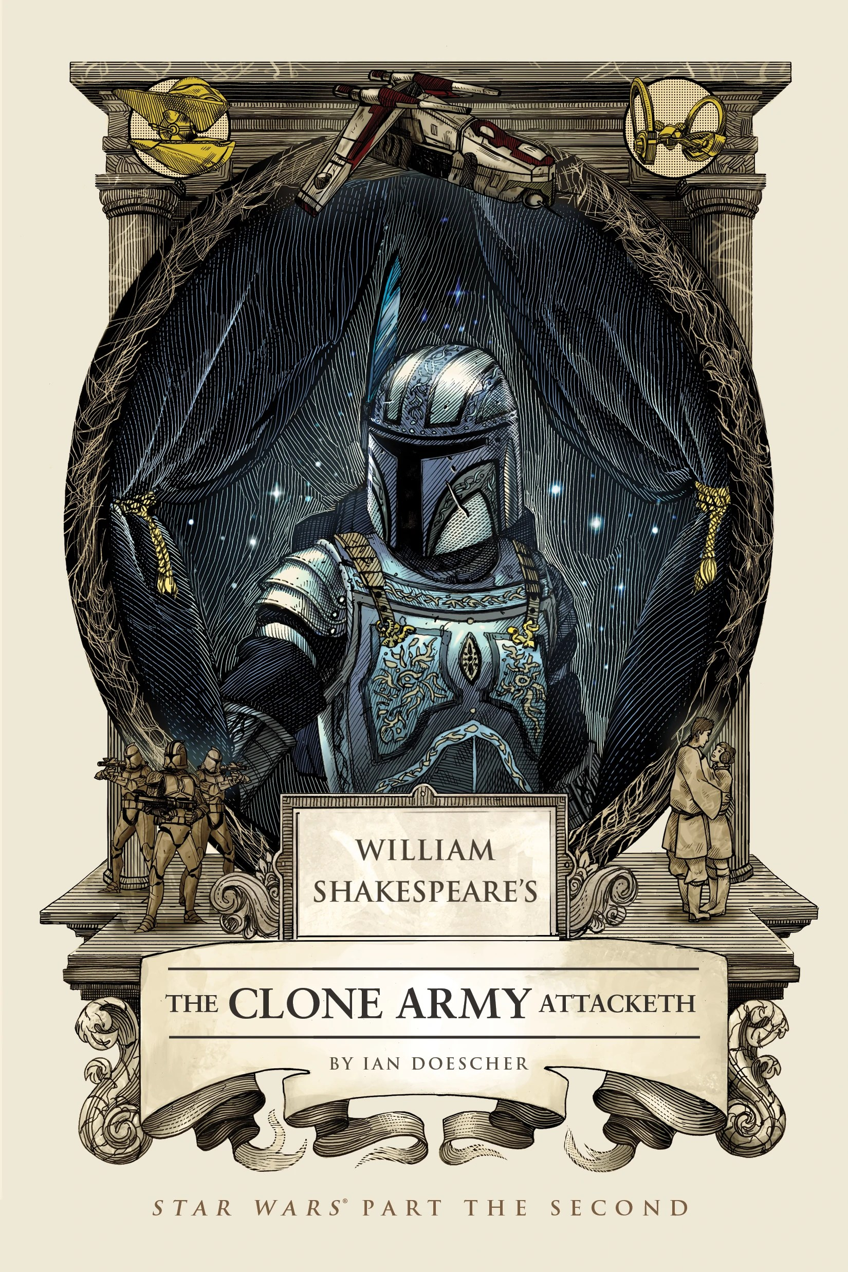 William Shakespeare's The Clone Army Attacketh, by Ian Doescher, on amazon.com