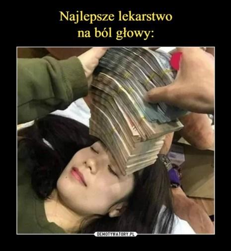 Najlepsze lekarstwo na ból głowy: – Demotywatory.pl