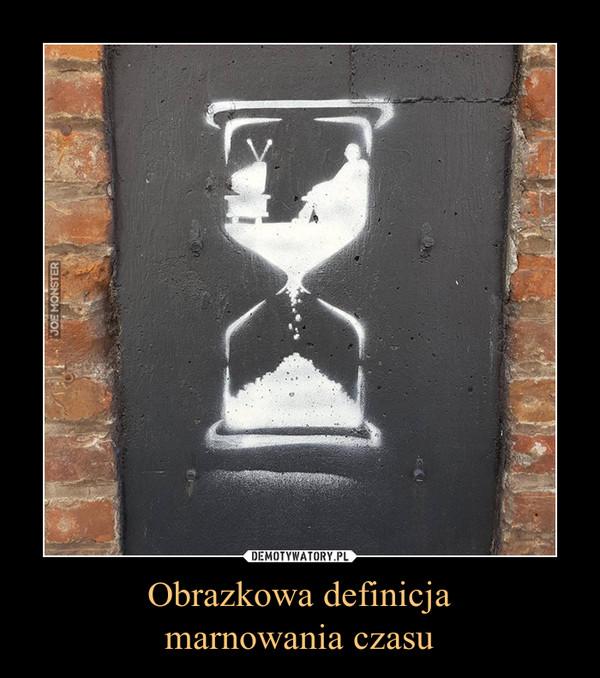 Znalezione obrazy dla zapytania marnowanie czasu