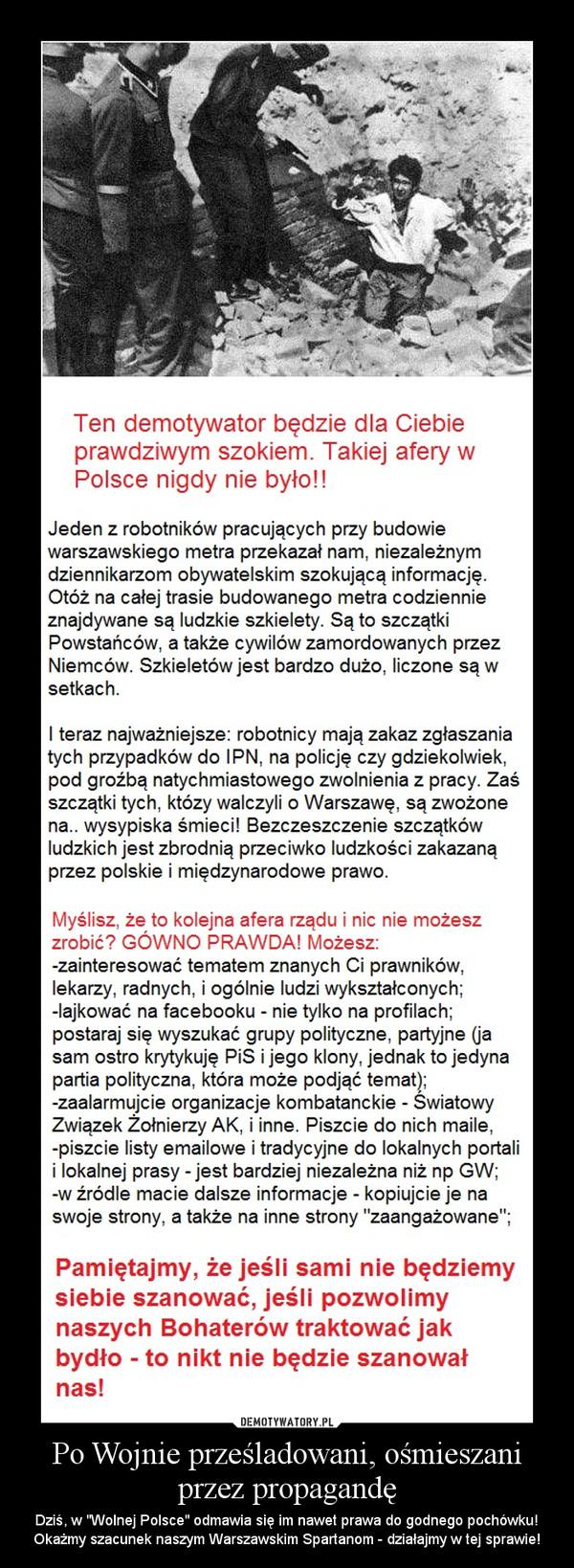 """Po Wojnie prześladowani, ośmieszani przez propagandę – Dziś, w """"Wolnej Polsce"""" odmawia się im nawet prawa do godnego pochówku! Okażmy szacunek naszym Warszawskim Spartanom - działajmy w tej sprawie!"""