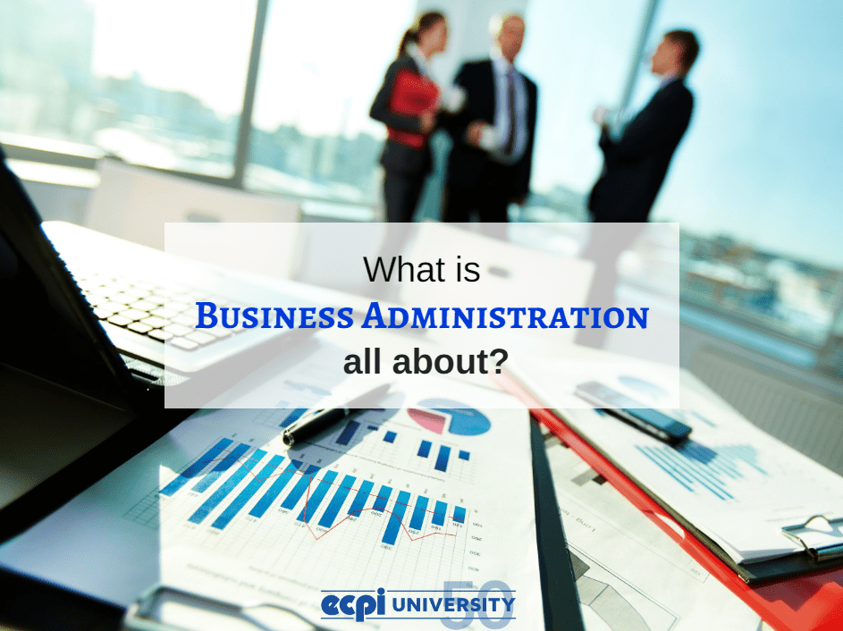What is Business Administration All About