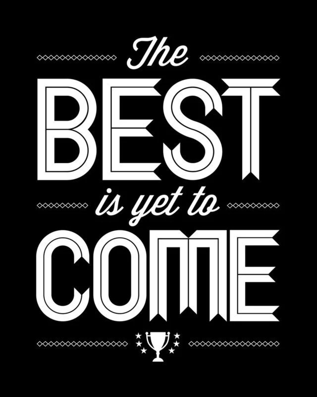 Encouraging Quote Print, The Best Is Yet To Come, Hope, Faith, Future, Believe, Tomorrow, Black, White, Positive Thinking, Uplifting - Inspireuart