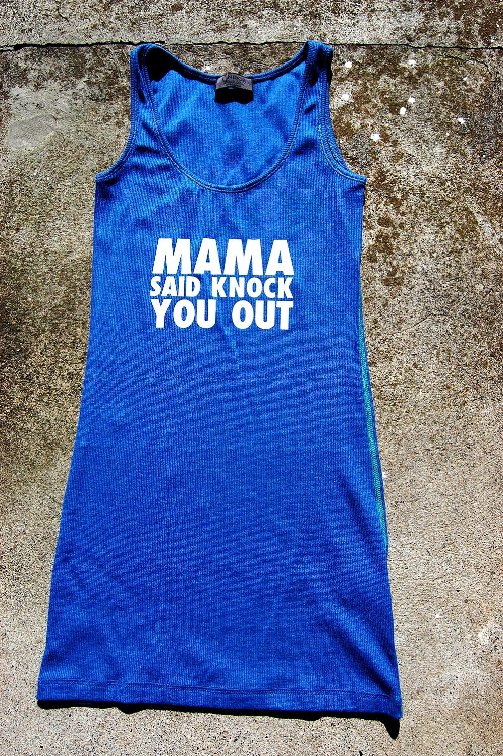 Long tank top Mama said knock you out