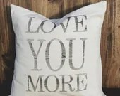 Love You More 16 x 16 Pillow Cover, couple, wedding gift, engagement gift, newlywed, wedding shower, valentines day gift