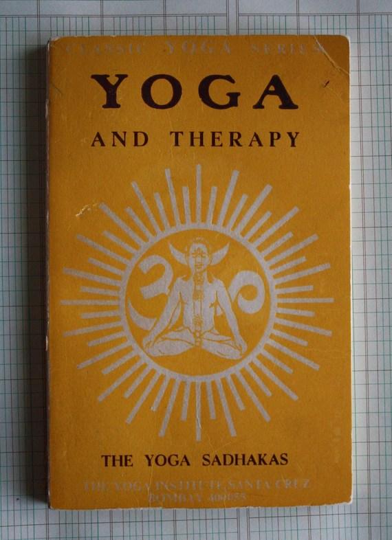 Yoga and Therapy .. vintage book The Yoga Sadhakas