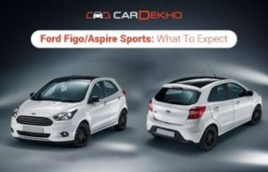 Ford FigoAspire Sports: What To Expect | CarDekho