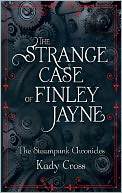 The Strange Case of Finley Jayne (Steampunk Chronicles Series)