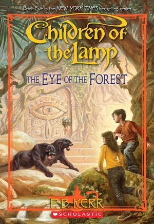 The Eye of the Forest (Children of the Lamp Series #5)