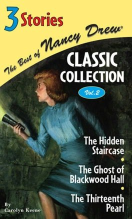 Best of Nancy Drew Classic Collection (Nancy Drew Series, Volume 2): The Hidden Staircase/The Ghost of Blackwood Hall/The Thirteenth Pearl