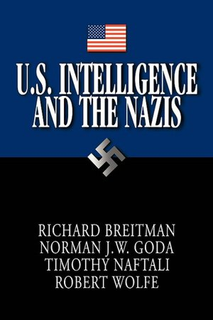 This book is a direct result of the 1998 Nazi War Crimes Disclosure Act. Drawing upon many documents declassified under this law, the authors demonstrate what US intelligence agencies learned about Nazi crimes during World War II and about the nature of Nazi intelligence agencies' role in the Holocaust. It examines how some U.S. corporations found ways to profit from Nazi Germany's expropriation of the property of German Jews. This book also reveals startling new details on the Cold War connections between the US government and Hitler's former officers. At a time when intelligence successes and failures are at the center of public discussion, U.S. Intelligence and the Nazis also provides an unprecedented inside look at how intelligence agencies function during war and peacetime.
