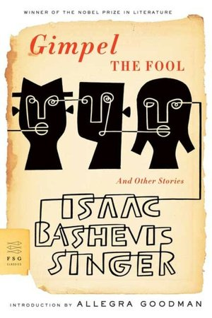 Gimpel The Fool - Isaac Bashevis Singer