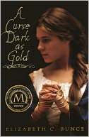 A Curse Dark as Gold (Turtleback School & Library Binding Edition)