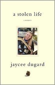 A Stolen Life: A Memoir by Jaycee Dugard: Book Cover