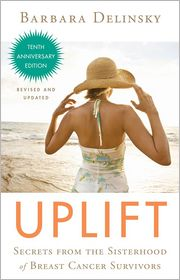 Uplift: Secrets from the Sisterhood of Breast Cancer Survivors