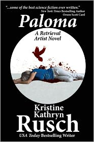 Paloma: A Retrieval Artist Novel by Kristine Kathryn Rusch: NOOK Book Cover
