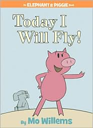 Today I Will Fly (Elephant and Piggie Series) by Mo Willems: Book Cover