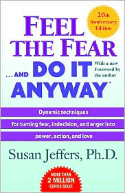 Feel the Fear ... and Do It Anyway by Susan Jeffers: Book Cover