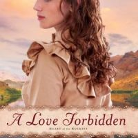 Revell Blog Tour Review:A Love Forbidden by Kathleen Morgan