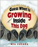 Guess What Is Growing Inside This Egg by Mia Posada: Book Cover