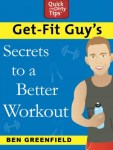 Get-Fit Guy's Secrets to a Better Workout