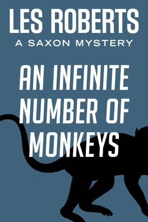 An Infinite Number of Monkeys: A Saxon Mystery (#1)