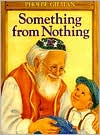 Something from Nothing by Phoebe Gilman: Book Cover