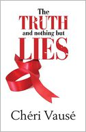 The Truth and Nothing But Lies by Cheri Vause: Book Cover
