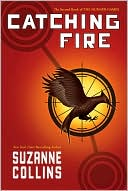 Catching Fire (Hunger Games Series #2) by Suzanne Collins: Book Cover