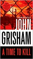 A Time to Kill by John Grisham: Book Cover